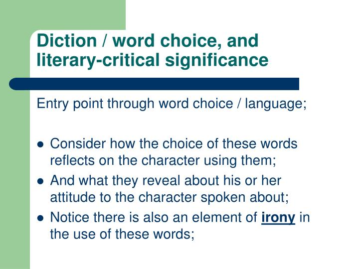 Diction / word choice, and               literary-critical significance