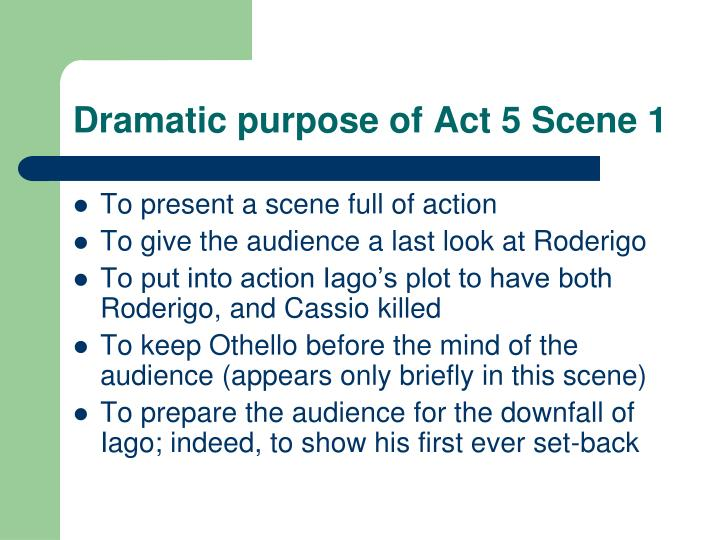 Dramatic purpose of Act 5 Scene 1