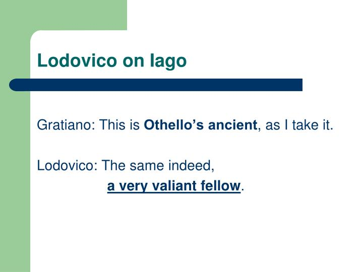 Lodovico on Iago