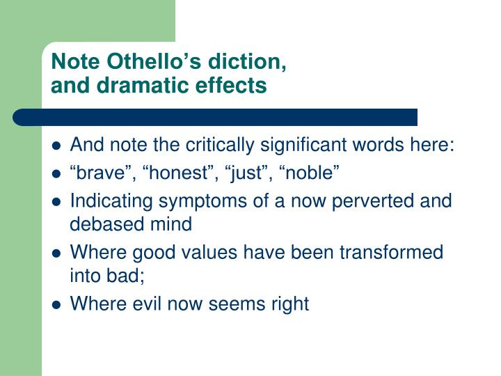 Note Othello's diction,