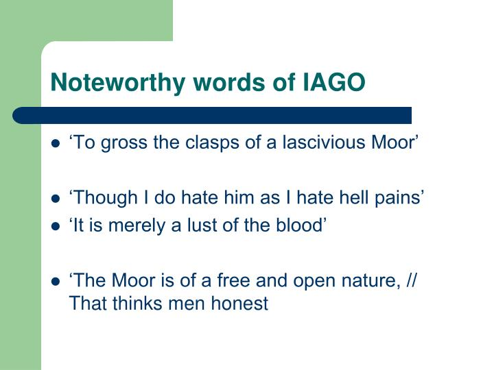 Noteworthy words of IAGO