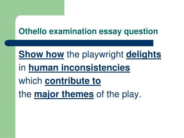 Othello examination essay question