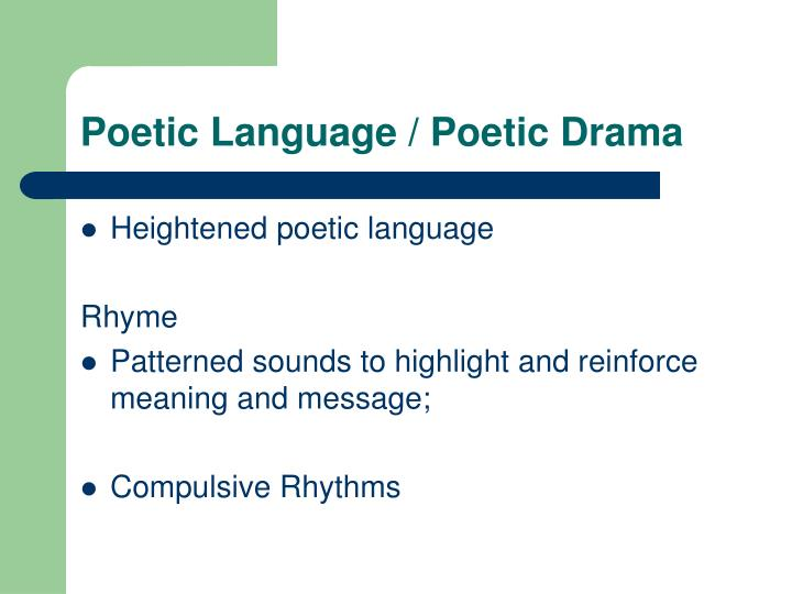 Poetic Language / Poetic Drama