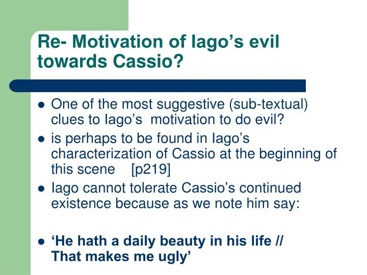 Re- Motivation of Iago's evil towards Cassio?