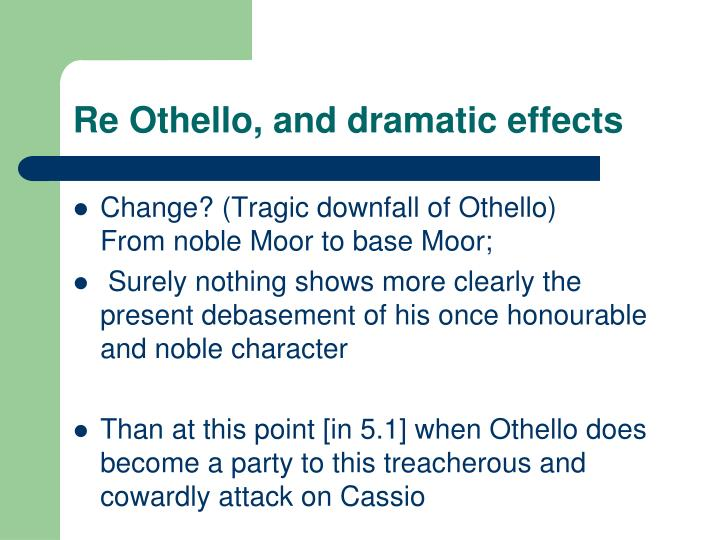 Re Othello, and dramatic effects