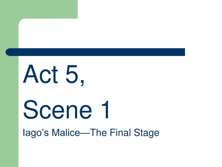 Act 5,