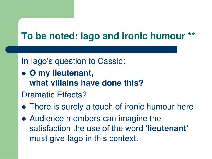 To be noted: Iago and ironic humour **