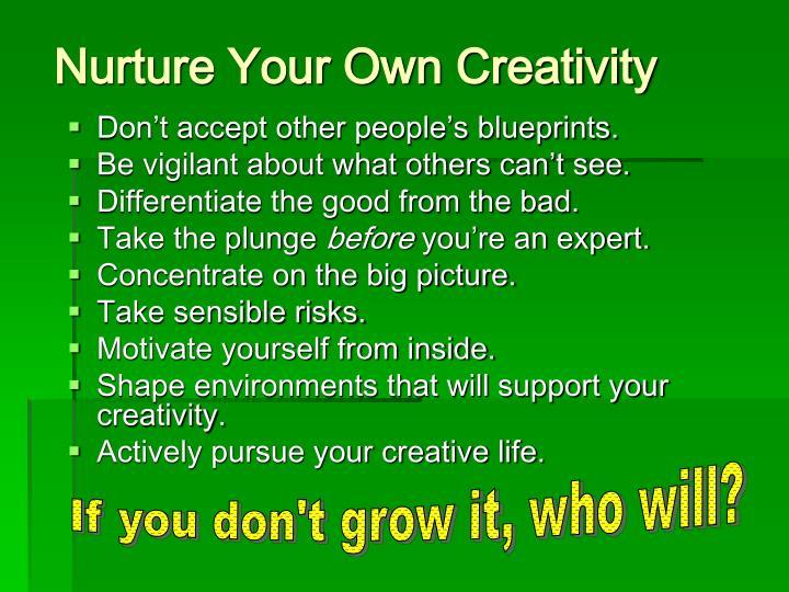 Nurture Your Own Creativity