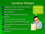 uncritical thinkers