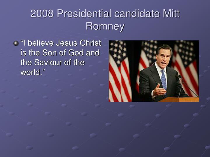 2008 Presidential candidate Mitt Romney