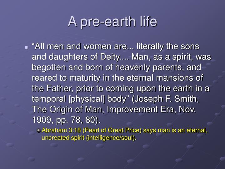 A pre-earth life