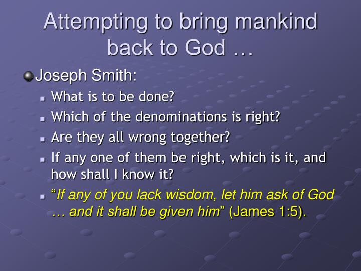 Attempting to bring mankind back to God …