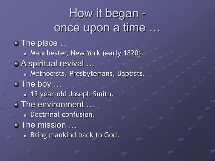 How it began -