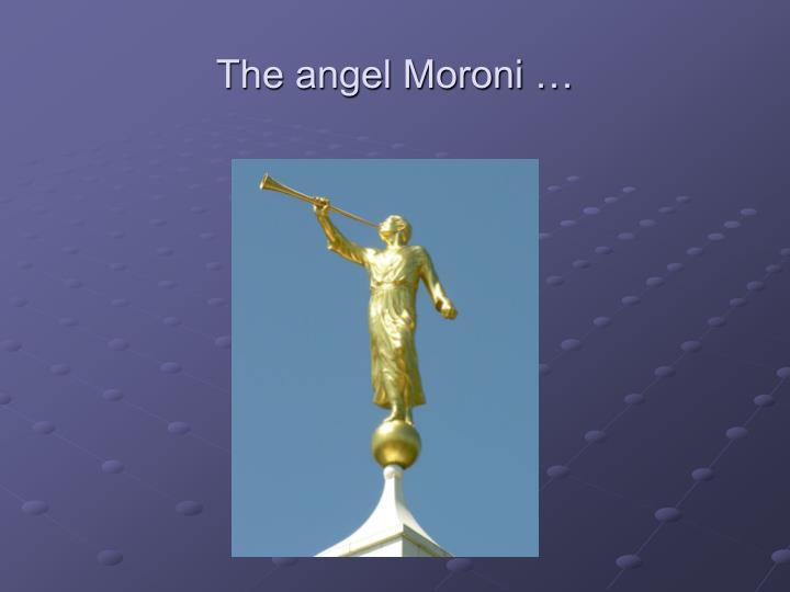 The angel Moroni …