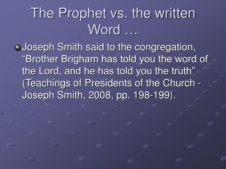 The Prophet vs. the written Word …