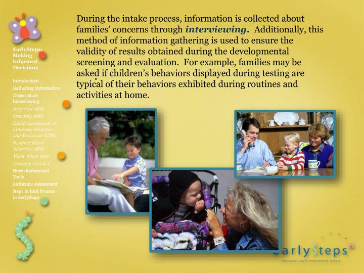 During the intake process, information is collected about families' concerns through