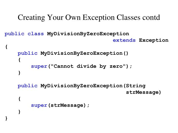 Creating Your Own Exception Classes contd