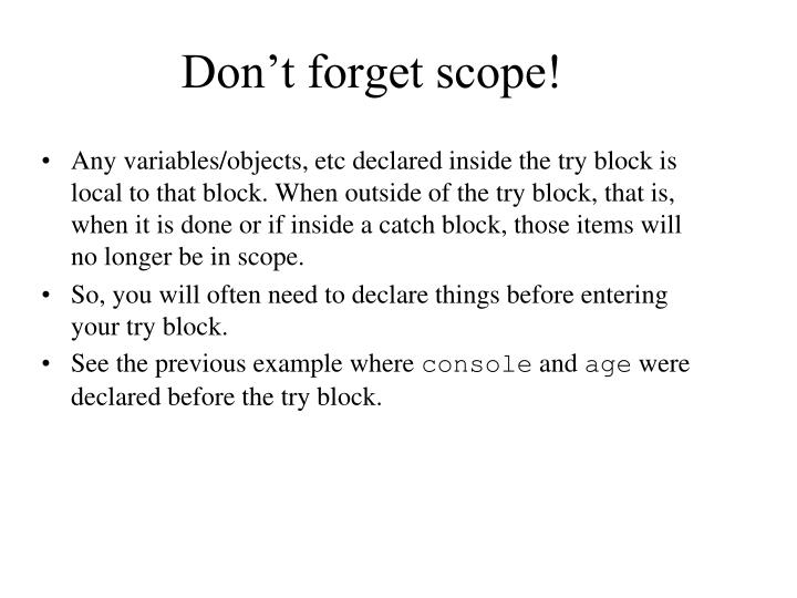 Don't forget scope!