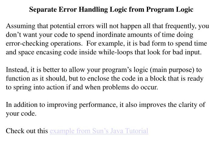 Separate Error Handling Logic from Program Logic