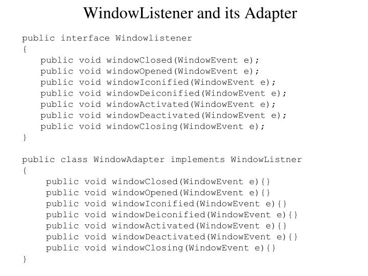 WindowListener and its Adapter