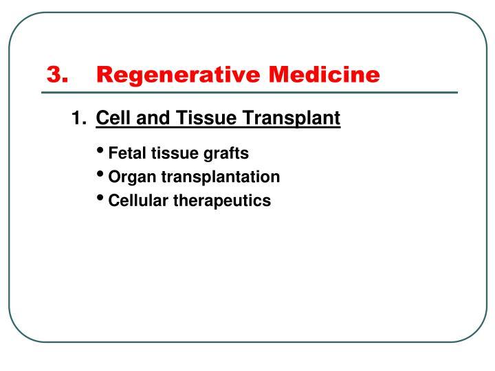3.Regenerative Medicine