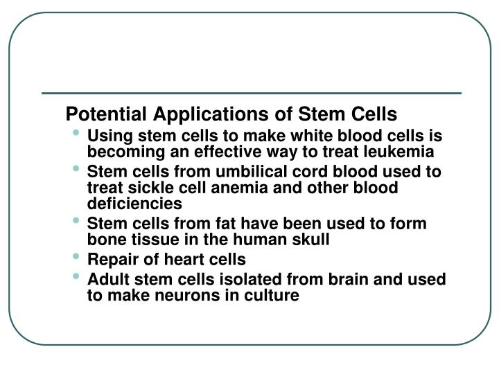 Potential Applications of Stem Cells