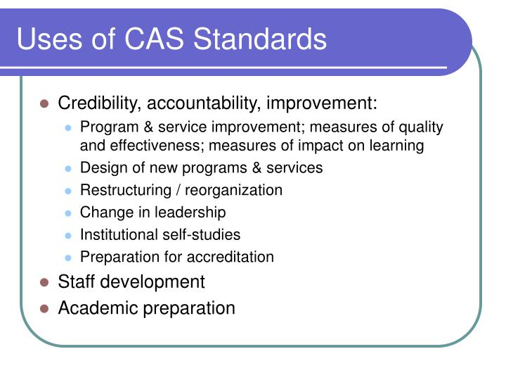 Uses of CAS Standards