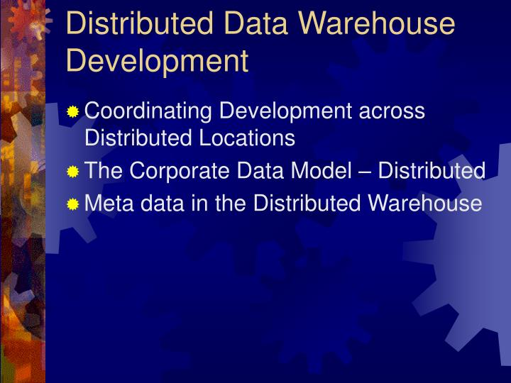 Distributed Data Warehouse Development