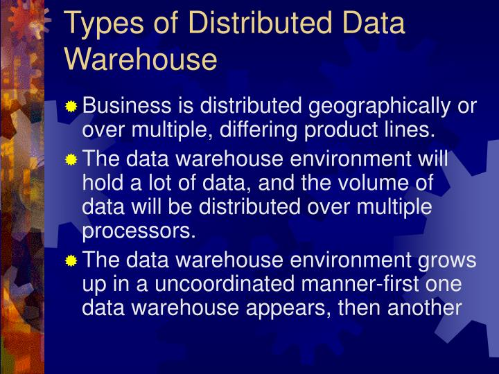 Types of distributed data warehouse