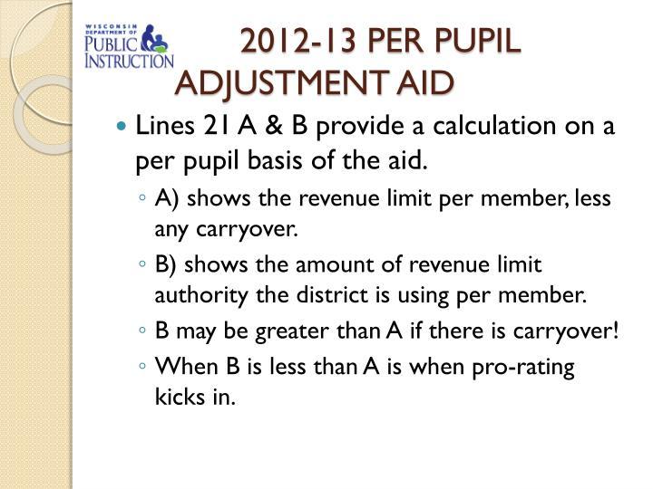 2012-13 PER PUPIL ADJUSTMENT AID