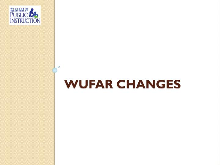 wufar changes