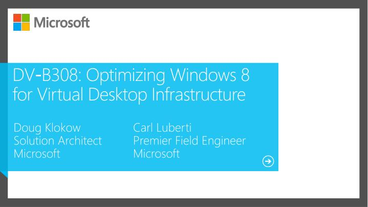 Dv b308 optimizing windows 8 for virtual desktop infrastructure