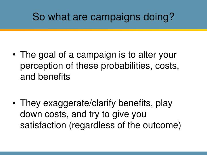 So what are campaigns doing?