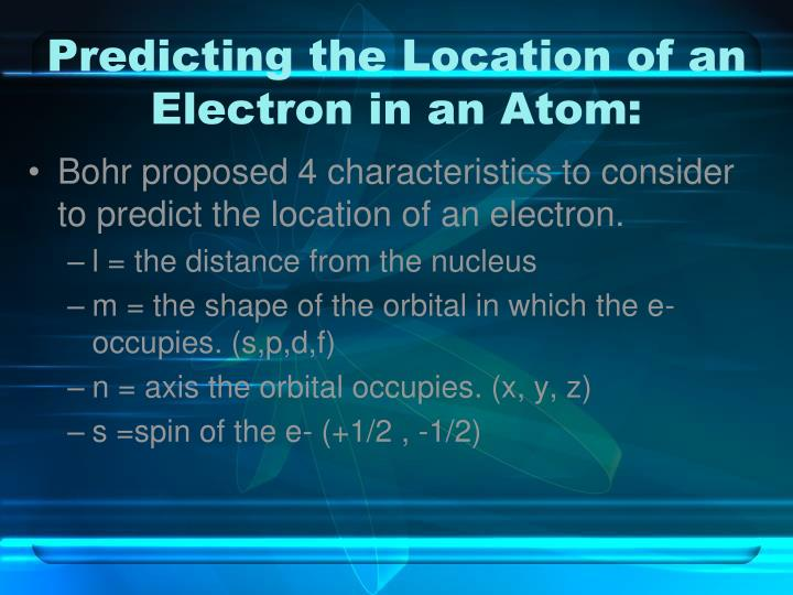 Predicting the Location of an Electron in an Atom: