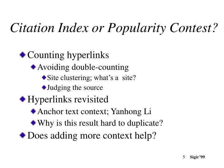 Citation Index or Popularity Contest?