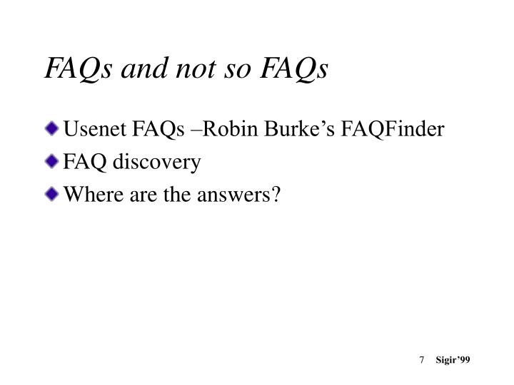 FAQs and not so FAQs