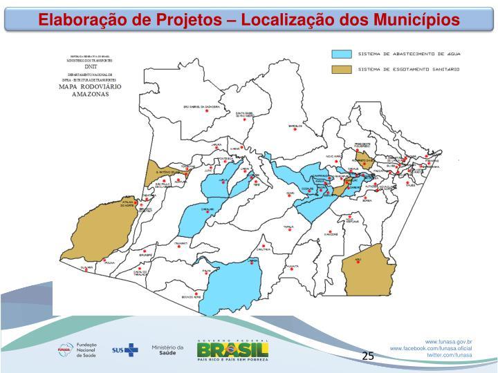 Elaboração de Projetos – Localização dos Municípios