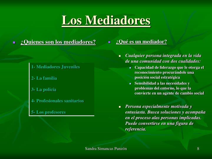 ¿Quienes son los mediadores?