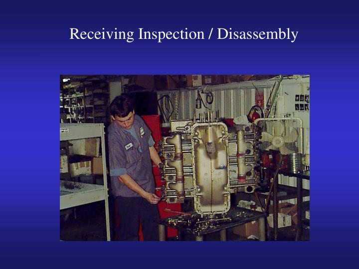 Receiving Inspection / Disassembly