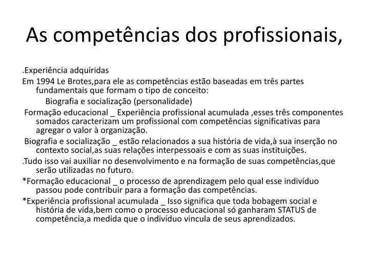 As competências dos profissionais,