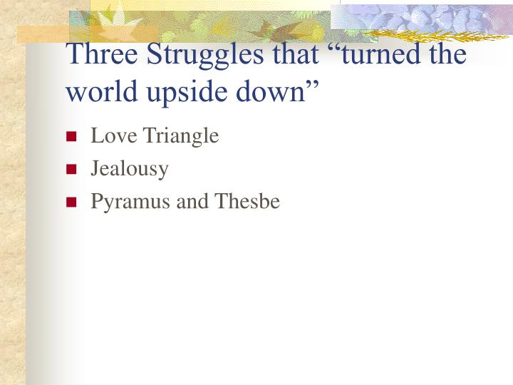 "Three Struggles that ""turned the world upside down"""