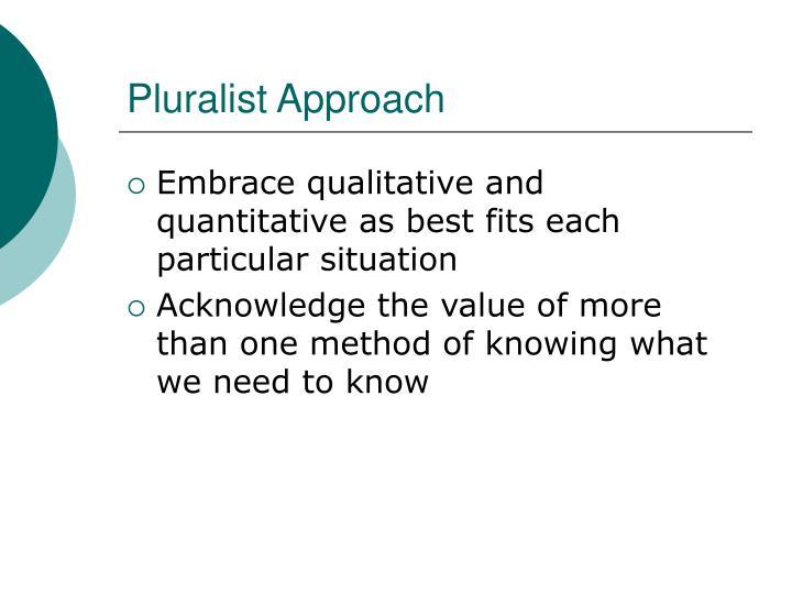 Pluralist Approach