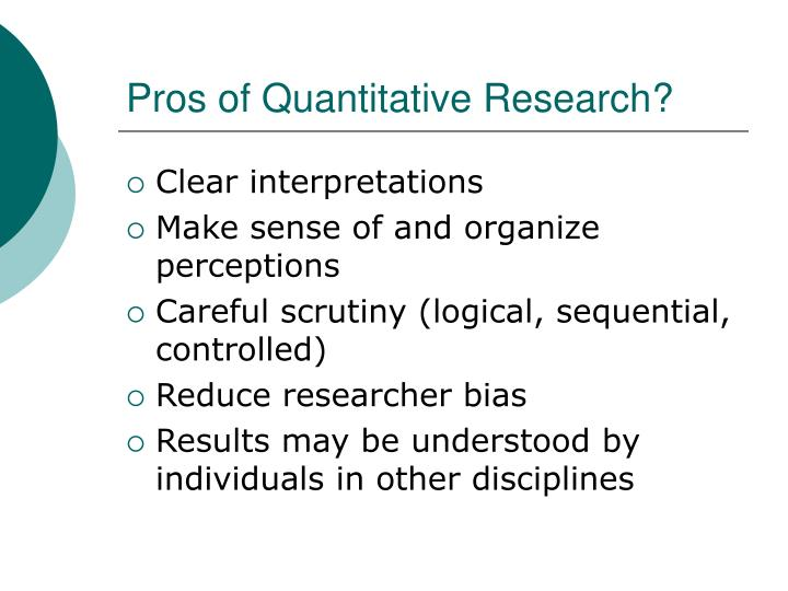 Pros of Quantitative Research?