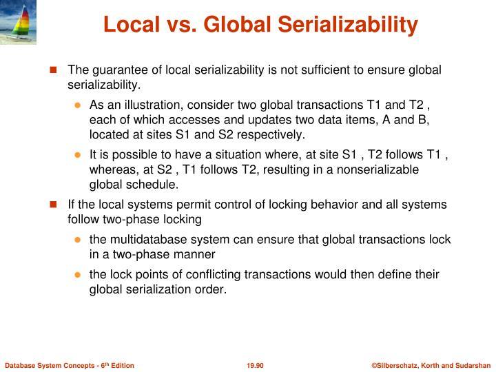 Local vs. Global Serializability