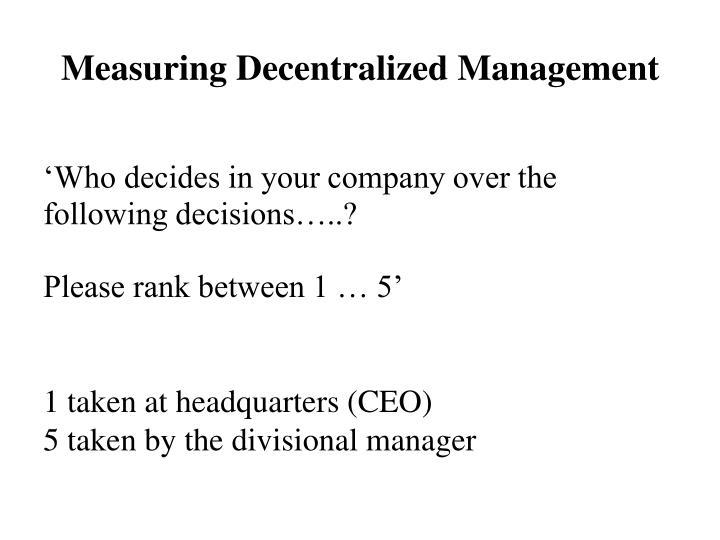 Measuring Decentralized Management