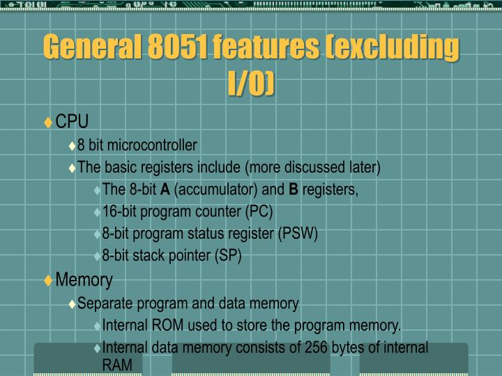 General 8051 features (excluding I/O)