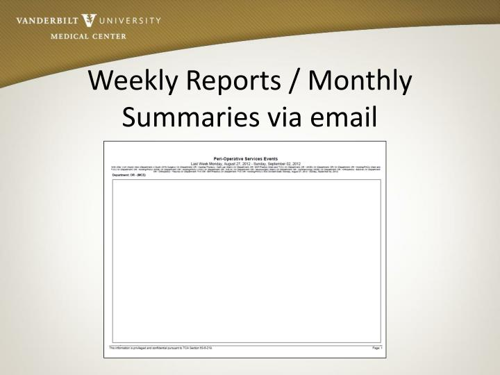 Weekly Reports / Monthly Summaries via email