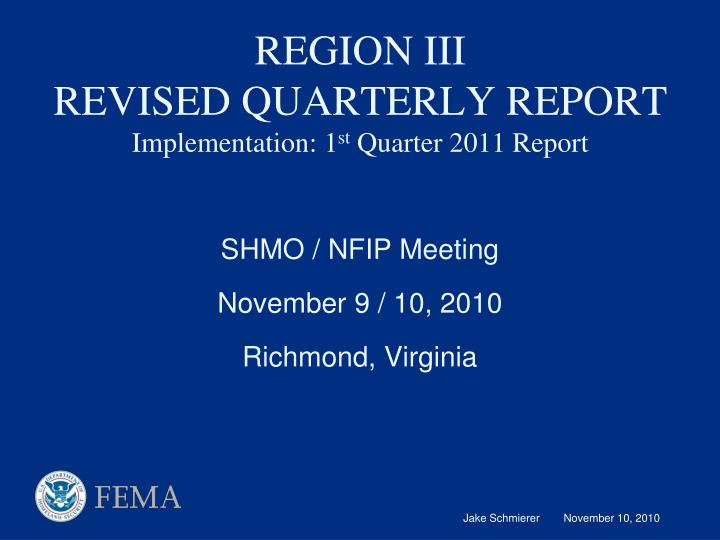 Region iii revised quarterly report implementation 1 st quarter 2011 report