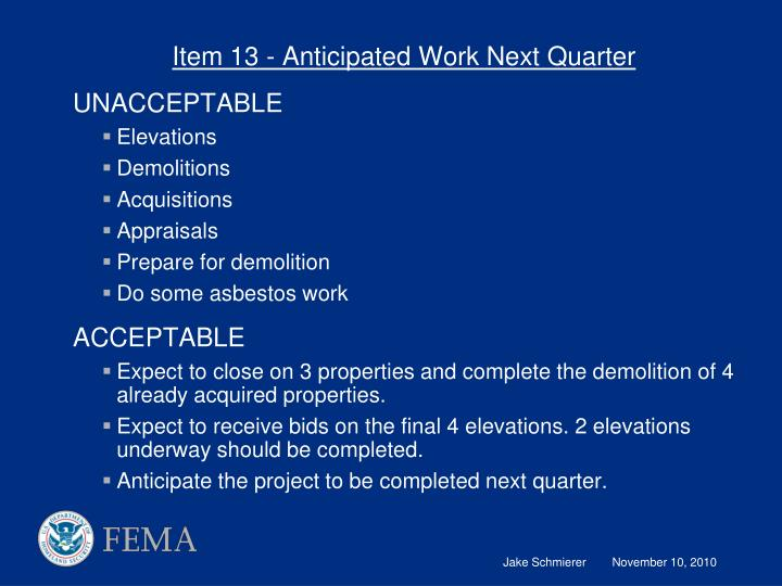 Item 13 - Anticipated Work Next Quarter