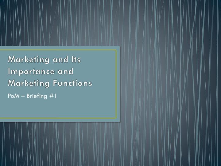 marketing and its importance and marketing functions